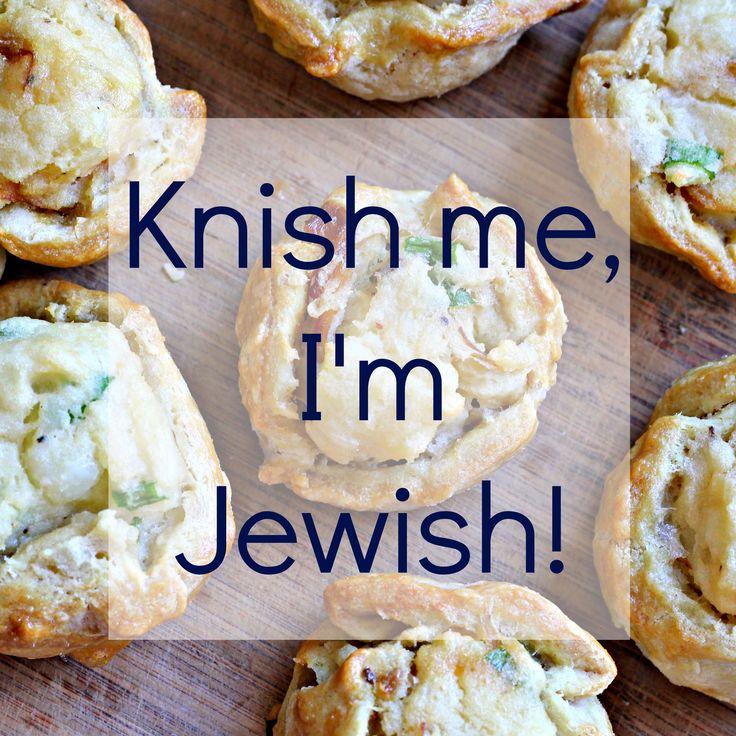 Knish me, I'm Jewish, plus a great knish recipe!