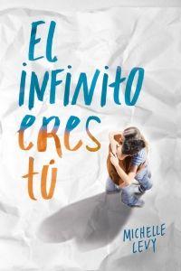 El infinito eres tú, de Michelle Levy - Enlace al catálogo: http://benasque.aragob.es/cgi-bin/abnetop?ACC=DOSEARCH&xsqf99=769155