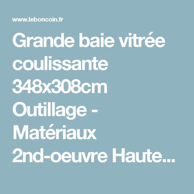 grande baie vitre coulissante 348x308cm outillage matriaux 2nd oeuvre haute savoie leboncoin