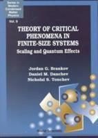 Theory of critical phenomena in finite-size systems : scaling and quantum effects / Jordan G. Brankov, Daniel M. Danchev, Nicholai S. Tonchev #novetatsfiq2017