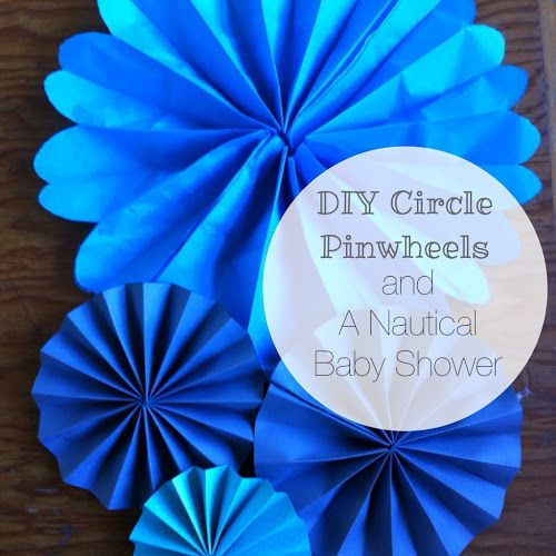 DIY Baby Shower Decorations   DIY Circle Pinwheels & A Nautical Baby Shower