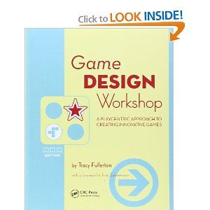 Game Design Workshop: A Playcentric Approach to Creating Innovative Games: 9780240809748: Computer Science Books @ Amazon.com