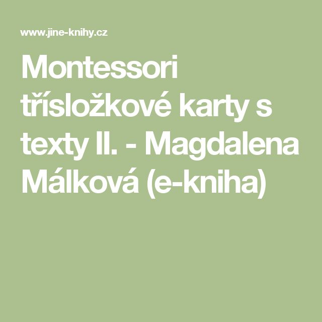 Montessori třísložkové karty s texty II. - Magdalena Málková (e-kniha)