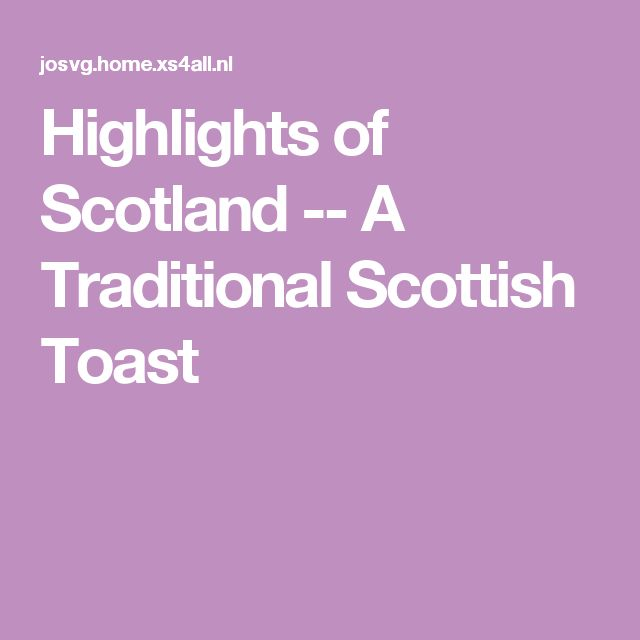 Highlights of Scotland -- A Traditional Scottish Toast