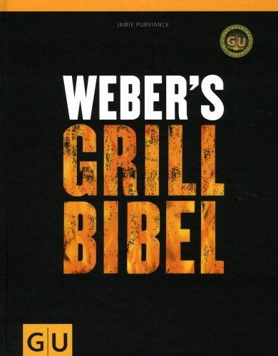 """Grillen wie der Profi - mit dem Buch """"Weber's Grill Bibel"""" von Grill-Guru Jamie Purviance. #weltbild #garten #grillen"""