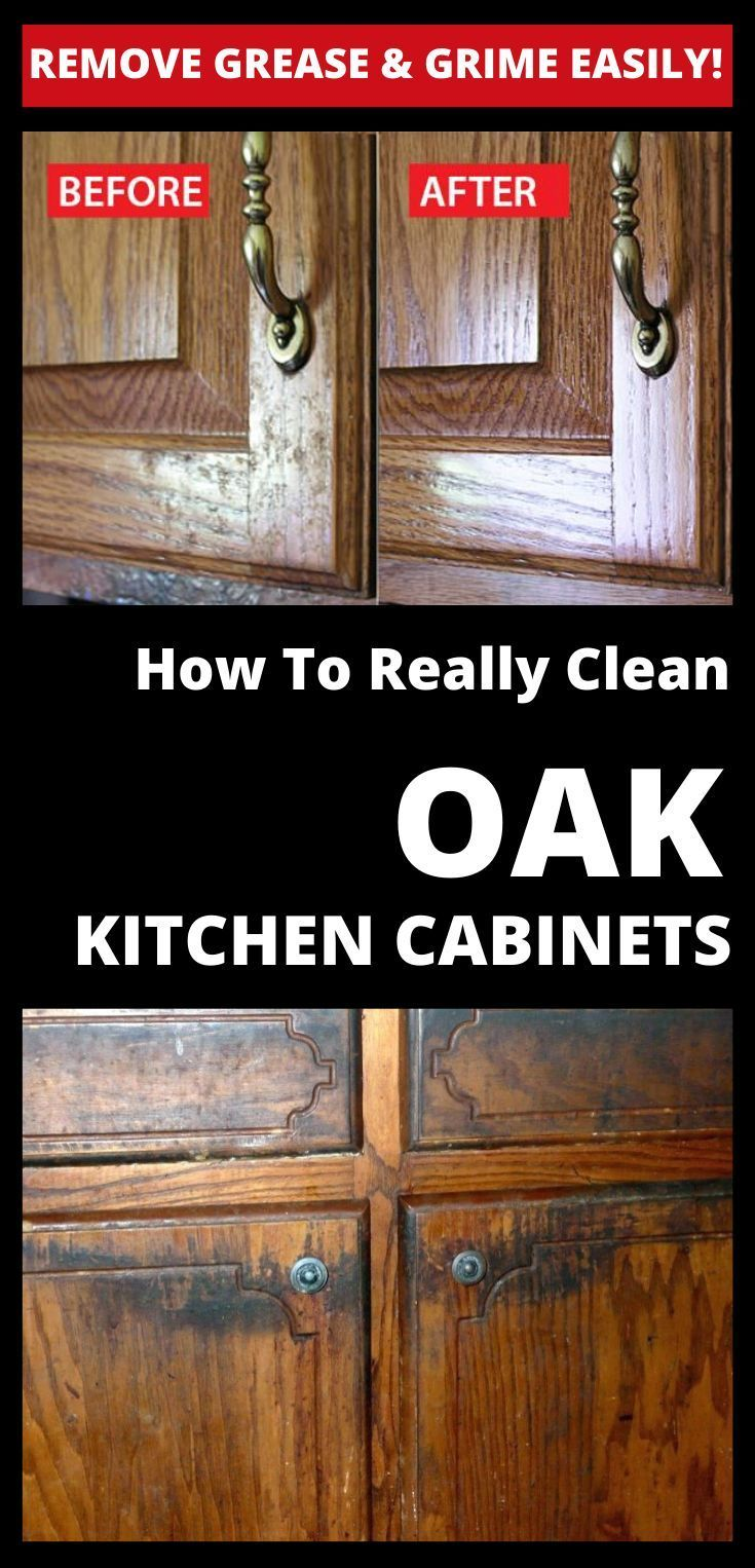 Remove Grease And Grime Easily How To Really Clean Oak Kitchen Cabinets Cabinets Clean Easily Grease Gr In 2020 Oak Kitchen Oak Kitchen Cabinets Cleaning Cabinets