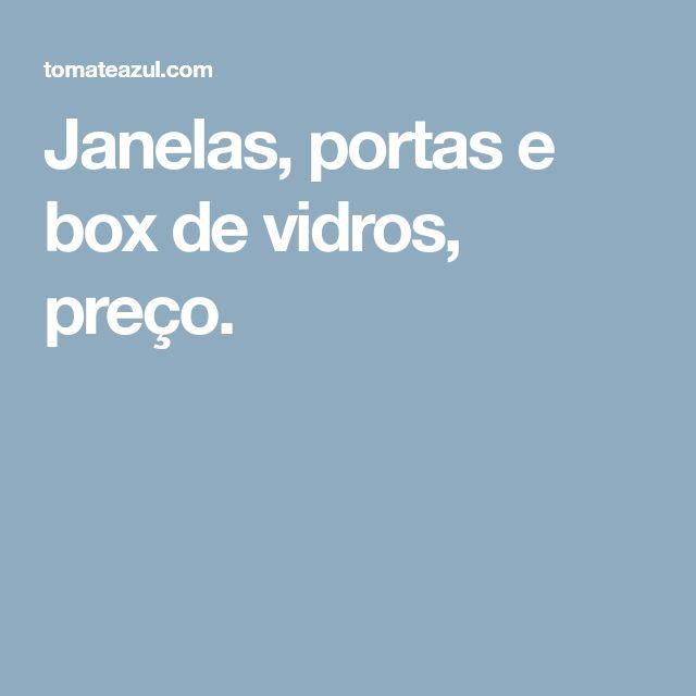 Janelas, portas e box de vidros, preço.