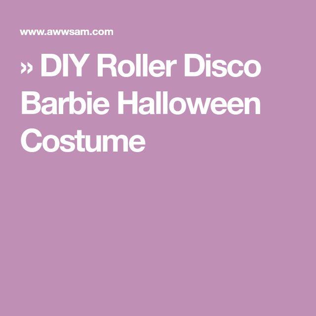» DIY Roller Disco Barbie Halloween Costume