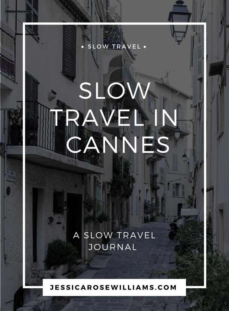 A Slow Travel Journal – Cannes