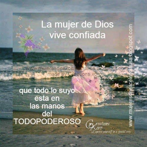 La Mujer de Dios vive confiada♥         Porque Jehová será tu confianza, y él preservará tu pie de quedar preso.   Proverbios 3: 26