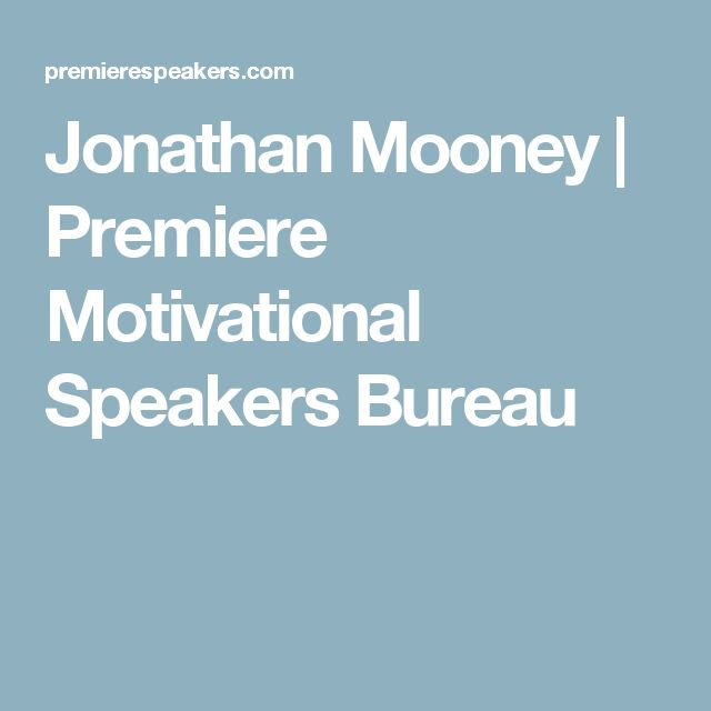 Jonathan Mooney | Premiere Motivational Speakers Bureau
