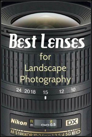 Best Lenses for Landscape Photography -