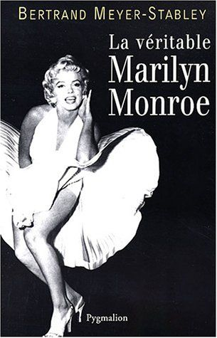Amazon.fr - La Véritable Marylin Monroe - Bertrand Meyer-Stabley - Livres