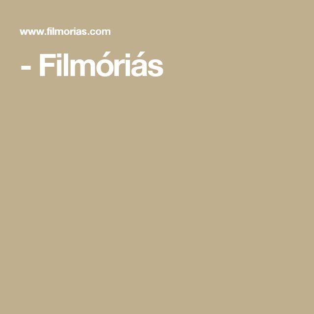 - Filmóriás