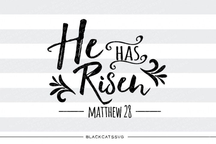 He has Risen - SVG file By BlackCatsSVG