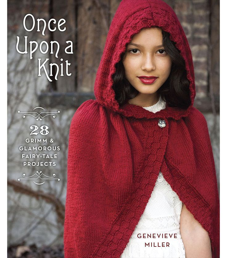 Randome House-Potter Craft Books: Once Upon A Knit. Iconic fairy- tale characters from storybooks, movies and television inspire this collection of magical knitting patterns perfect for modern knights