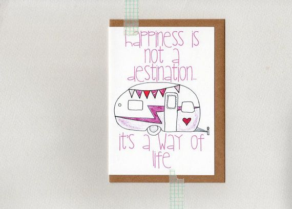happiness is not a destination. it's a way of by ThePaisleyFive
