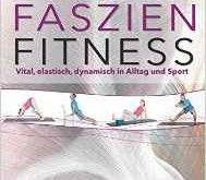 Faszien Training – die besten Ratgeber