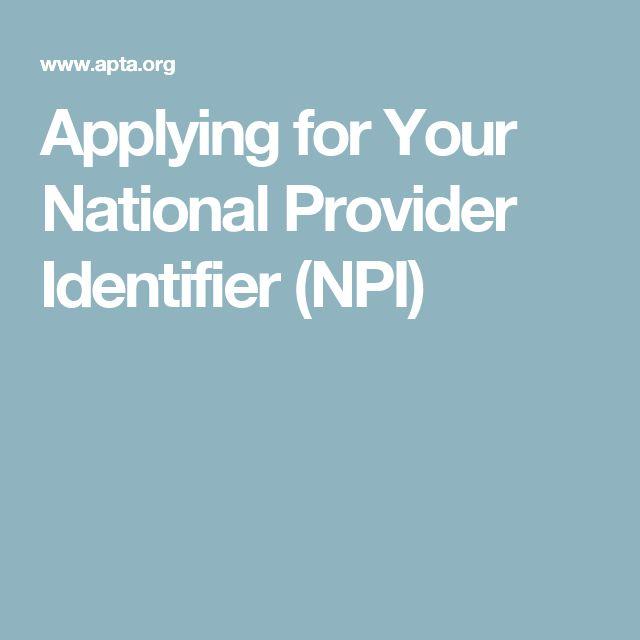 Applying for Your National Provider Identifier (NPI)