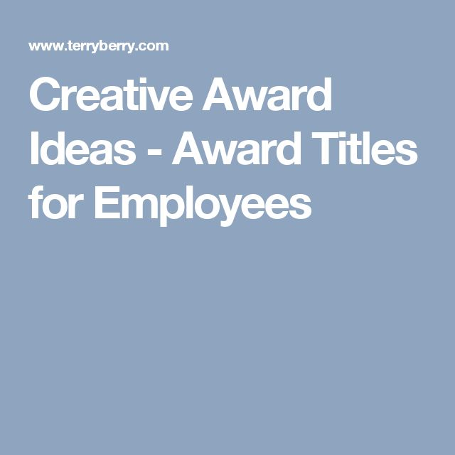 Creative Award Ideas - Award Titles for Employees | Staff ...