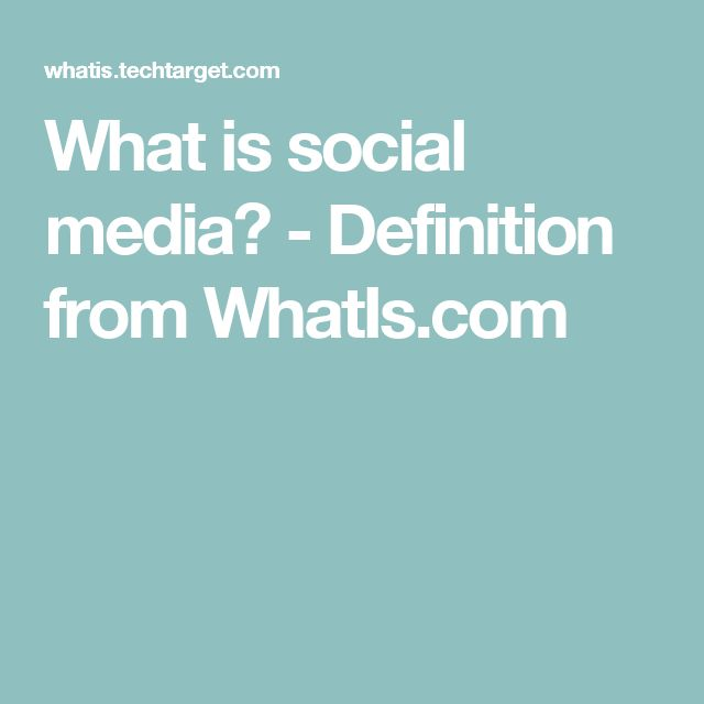 What is social media? - Definition from WhatIs.com