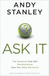 Andy Stanley – Ask It: The Question That Will Revolutionize How You Make Decisions http://www.henkjanvanderklis.nl/2015/04/andy-stanley-ask-question-will-revolutionize-make-decisions/