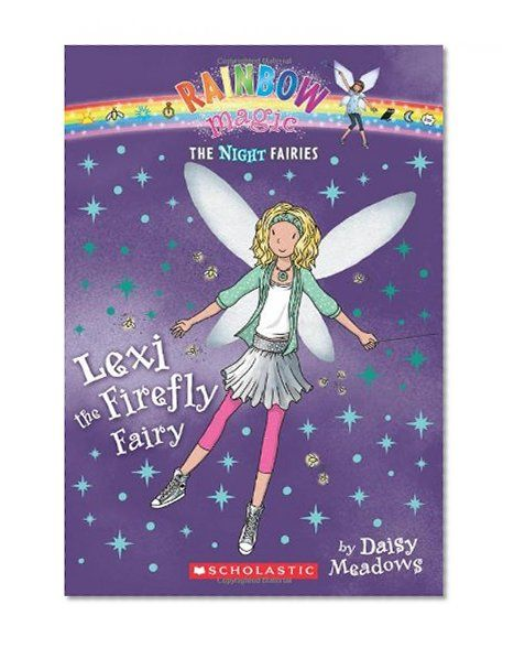 Bestseller Books Online Night Fairies 2: Lexi the Firefly Fairy: A Rainbow Magic Book Daisy Meadows $4.99  - http://www.ebooknetworking.net/books_detail-0545270456.html