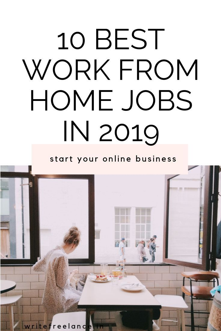 10 Best Work From Home Jobs In 2019 Work From Home Freedom