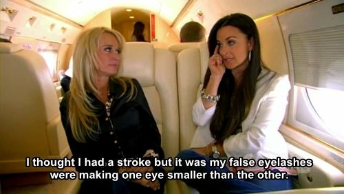 """""""I thought I had a stroke but it was my false eyelashes..."""" - oh Kyle! - Kyle Richards quote. Real Housewives of Beverly Hills. RHOBH"""