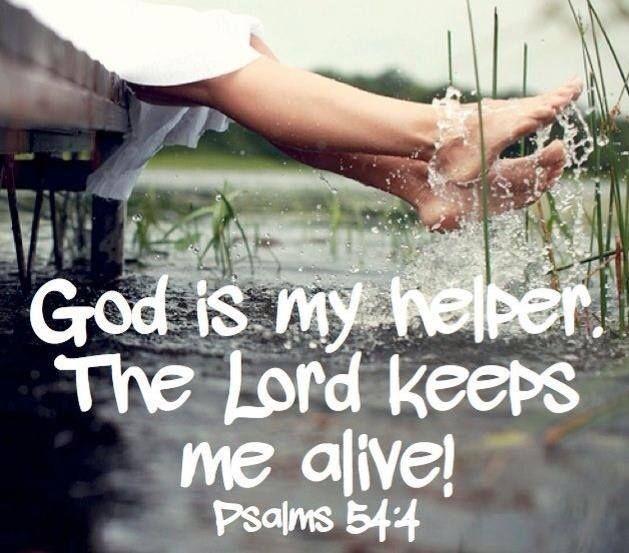 Psalm 54:4   https://www.facebook.com/photo.php?fbid=208846972607432