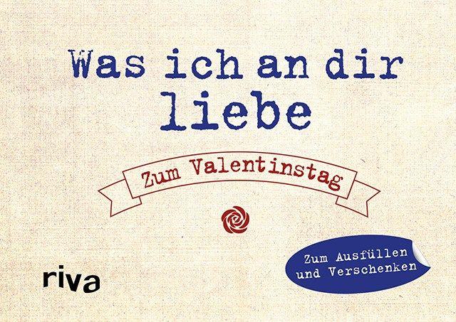 Was ich an dir liebe – Zum Valentinstag (Cover) - Bild: riva Verlag, München