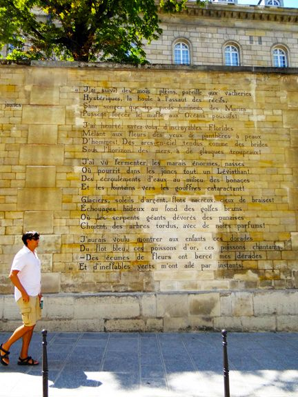 One of France's greatest poets, Arthur Rimbaud, is being immortalized on the streets of St. Germain des Pres. His 100-line verse poem, Le Bateau Ivre (The Drunken Boat)has been hand-painted on a wall off of St. Sulpice. Rimbaud was a mere sweet sixteen when he wrote the poem in a letter he sent to poet Paul Verlaine, who later became his lover    4 rue Ferou, 75006  Metro: St. Sulpice