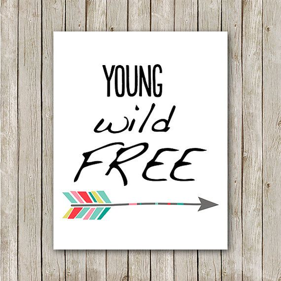 Young Wild And Free Quotes Tumblr: Young Wild Free Print, Instant Download, Arrow Print