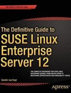 The Definitive Guide to SUSE Linux Enterprise Server 12 free download by Sander van Vugt ISBN: 9781430268215 with BooksBob. Fast and free eBooks download.  The post The Definitive Guide to SUSE Linux Enterprise Server 12 Free Download appeared first on Booksbob.com.