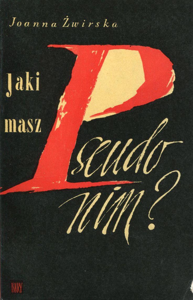 """""""Jaki masz pseudonim?"""" Joanna Żwirska Cover by Stefan Rzepecki Published by Wydawnictwo Iskry 1964"""