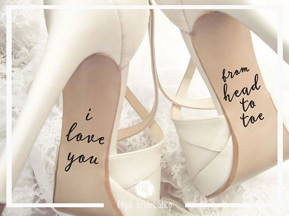 Check out this item in my Etsy shop https://www.etsy.com/uk/listing/526381021/wedding-shoes-decal-i-love-you-from-head