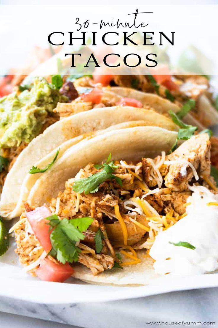 30 Minute Chicken Tacos Recipe Food Taco Recipes Chicken Tacos