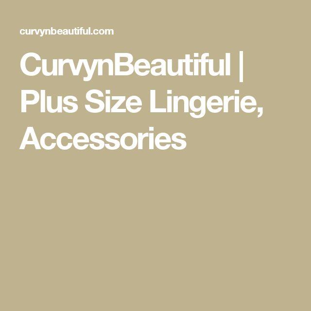 CurvynBeautiful   Plus Size Lingerie, Accessories