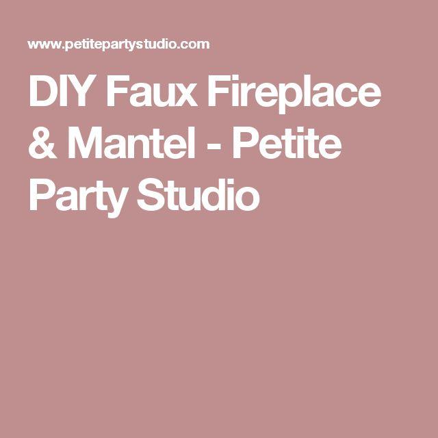 DIY Faux Fireplace & Mantel - Petite Party Studio