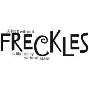 hurray for freckles!Inspiration, Quotes About Freckles Truths, Beautiful, Redhead Boys And Girls, Angels Kisses, Quotes About Shopping, Quotes About Redheads, Freckles Quotes, Freckles Face