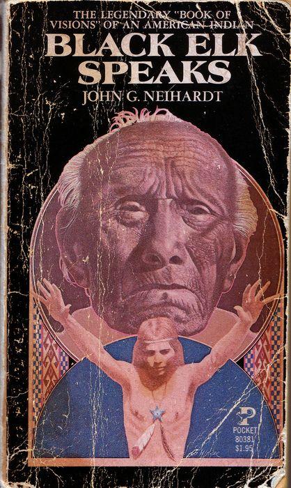 Black Elk Speaks by John G Neihardt - read in my Native American history class