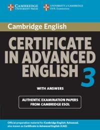 Cambridge Certificate in Advanced English 3 : with answers : official examination papers from University of Cambridge ESOL examinations. Signatura: RLin (ARQ) 12   Na biblioteca: http://kmelot.biblioteca.udc.es/record=b1418002~S6*gag