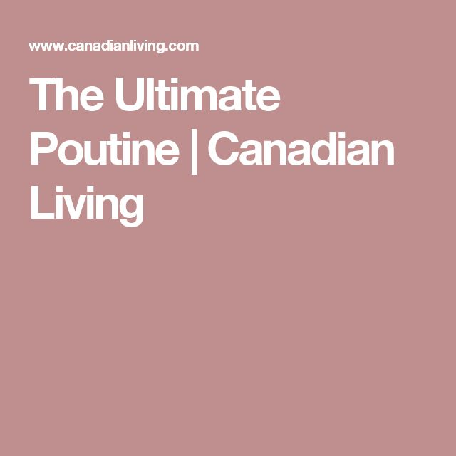 The Ultimate Poutine | Canadian Living