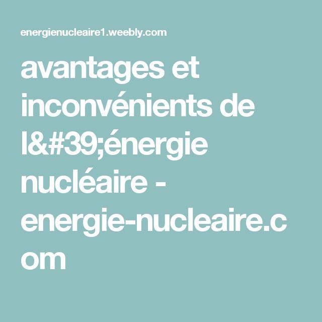 avantages et inconvénients de l'énergie nucléaire  - energie-nucleaire.com