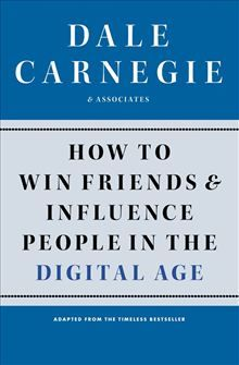 How to Win Friends and Influence People in the Digital Age by Dale Carnegie & Associates. Get this eBook on #Kobo: http://www.kobobooks.com/ebook/How-Win-Friends-Influence-People/book-pi41pKQu5UGsjxDNS5UUlg/page1.html