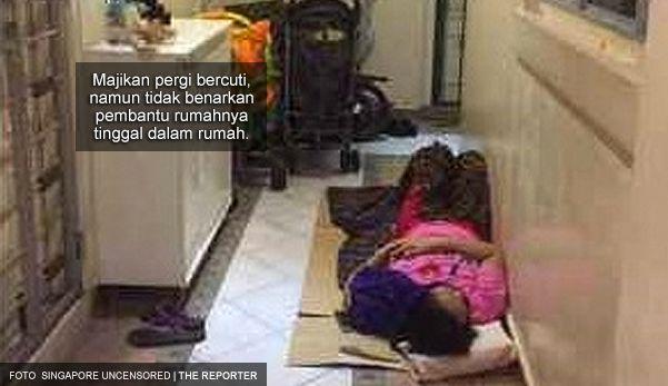 Tergamaknya..majikan pergi bercuti pembantu rumah disuruh tidur di koridor tak bagi masuk rumah punya pasal   Tergamaknya..majikan pergi bercuti pembantu rumah disuruh tidur di koridor tak bagi masuk rumah punya pasal  SINGAPURA  Tergamaknya majikan seorang pembantu rumah warga Filipina yang dipaksa tidur di koridor sementara mereka sekeluarga pergi bercuti dan tidak membenarkannya tinggal di dalam rumah.    Seorang individu yang bersimpati dengan nasib rakan sejawatnya itu Ashley Camaro…