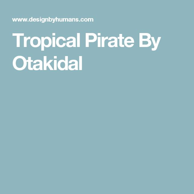 Tropical Pirate By Otakidal
