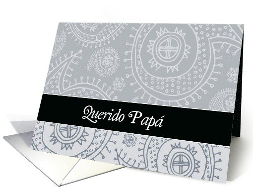 Happy Father's day in Spanish, elegant text on grey paisley background card