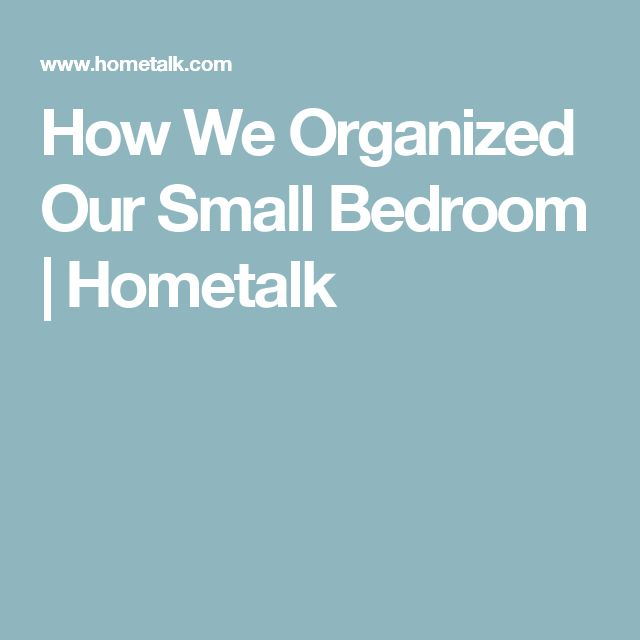 How We Organized Our Small Bedroom   Hometalk