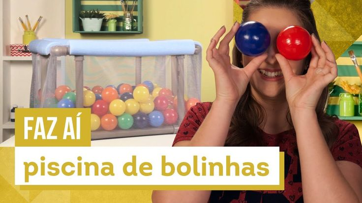 Piscina de bolinhas - DIY com Karla Amadori - CASA DE VERDADE